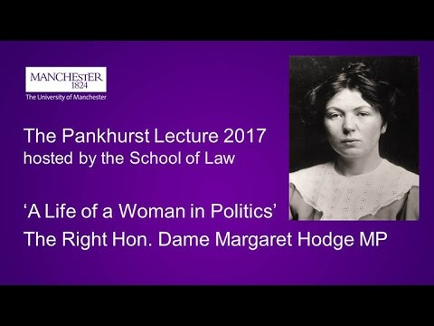 Annual Pankhurst Lecture 2017 - A life of a woman in politics