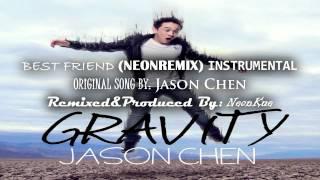 Jason Chen - Best Friend (NeonRemix) Instrumental with/without Hook *BEST VERSION*