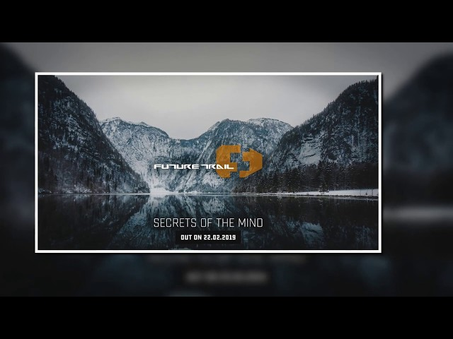 Future Trail - SECRETS OF THE MIND NEW ALBUM SNIPPET (AGE OF DUST)