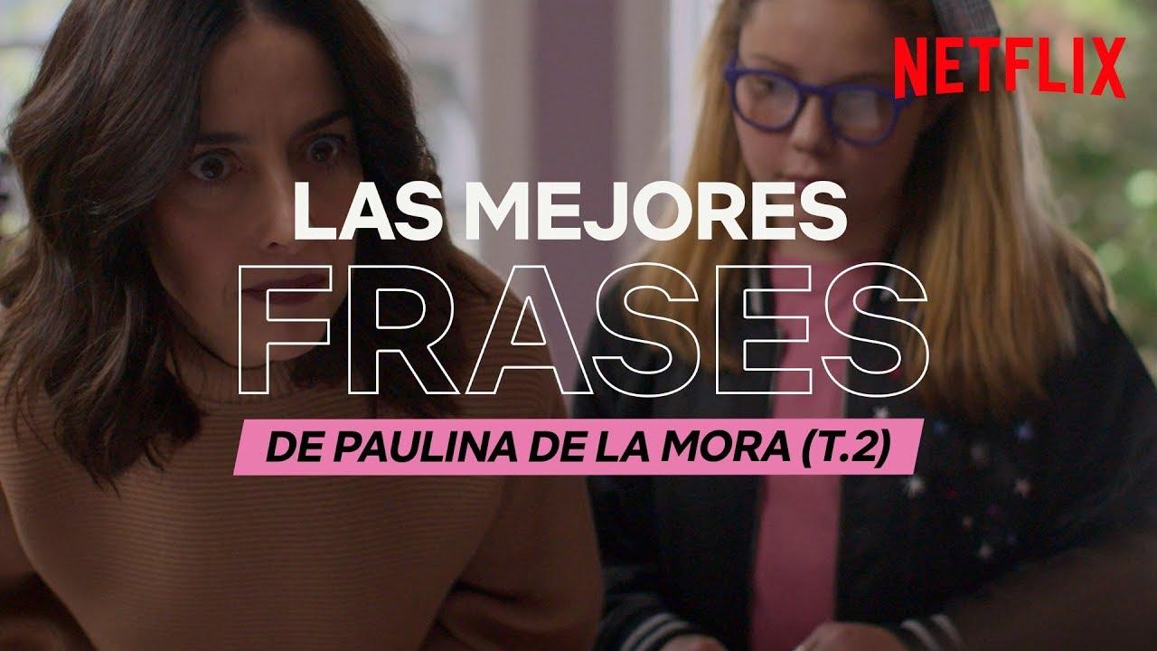 Las Mejores Frases De Paulina De La Mora La Casa De Las Flores Netflix España