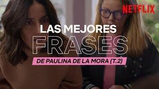 Las Mejores Frases De Paulina De La Mora | La Casa De Las Flores | Netflix España