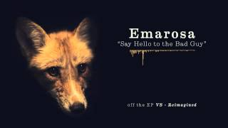 Emarosa Say Hello To The Bad Guy Reimagined