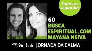 Busca espiritual, com Mayana Neiva