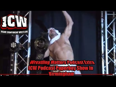 Wrestling Matters Podcast Extra - ICW podcast Birmingham Show