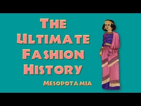 THE ULTIMATE FASHION HISTORY: Mesopotamia