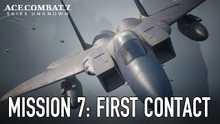 Ace Combat 7: Skies Unknown - PS4/XB1/PC - Mission 7: First Contact Gameplay