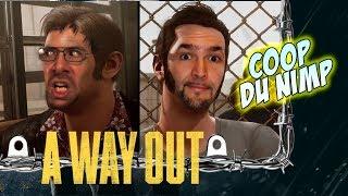 A Way Out - Coop du Nimp !