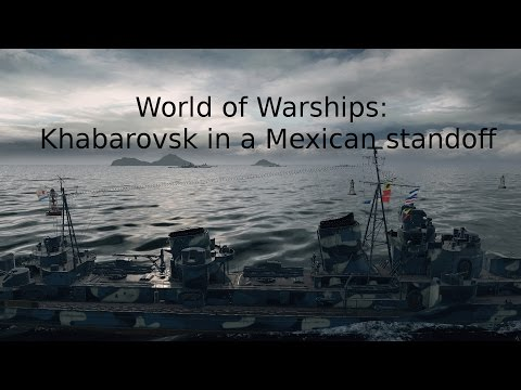 World of Warships: Khabarovsk in a Mexican standoff
