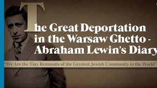 הגירוש הגדול בגטו ורשה – יומנו של אברהם לוין