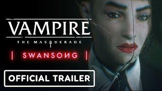 Vampire: The Masquerade - Swan Song - Official Gameplay Trailer | E3 2021