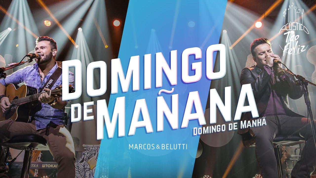 Marcos Belutti Domingo De Mañana Dvd Acústico Tão Feliz Youtube