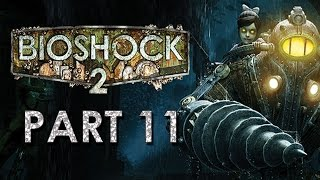 (Part 11) - Let's Play: BioShock 2 [BLIND] - This Is MY Corpse!