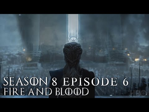 Game of Thrones Season 8 Episode 6 Predictions and Theories