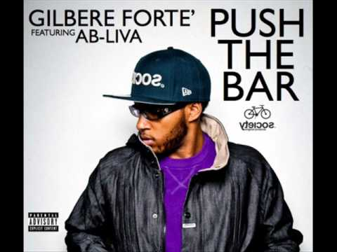 GILBERE FORTE FT. AB-LIVA - PUSH THE BAR