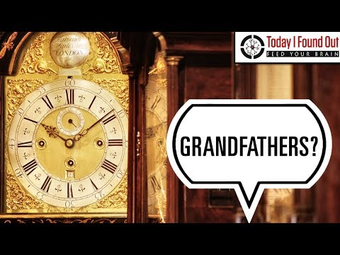 Why are Grandfather Clocks Called That?