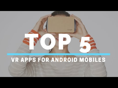 Top 5: Best VR Apps For Android Mobiles 2016 - 2017