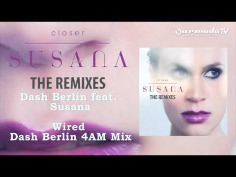Dash Berlin Feat. Susana - Wired (Dash Berlin 4AM Mix)
