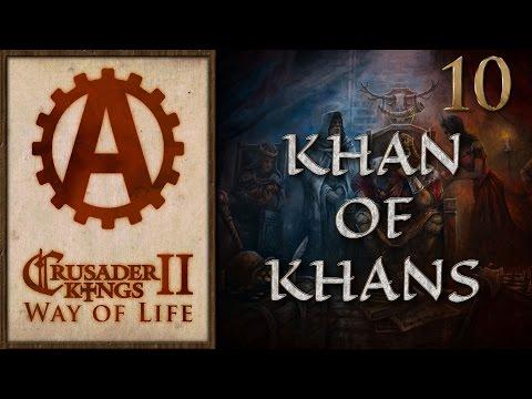 Crusader Kings 2 Way of Life The Khan of Khans 10 |