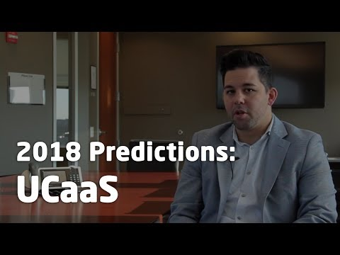 2018 Predictions: UCaaS