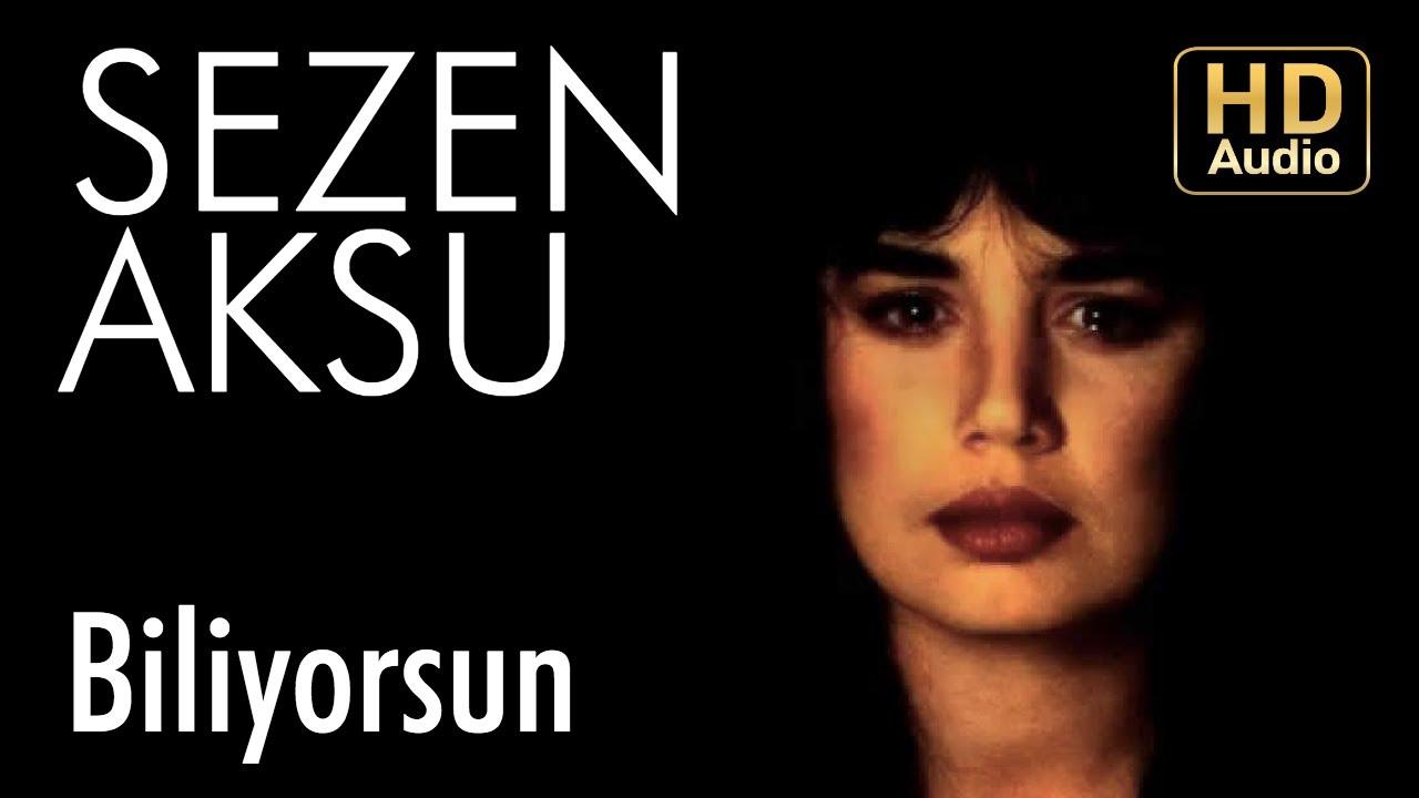 Sezen Aksu Biliyorsun Official Audio Youtube