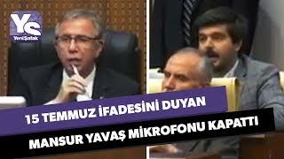 15 Temmuz ifadesini duyan Mansur Yavaş mikrofonu kapattı
