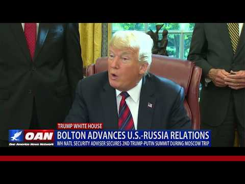 National Security Adviser John Bolton secures second Trump-Putin Summit during Moscow trip