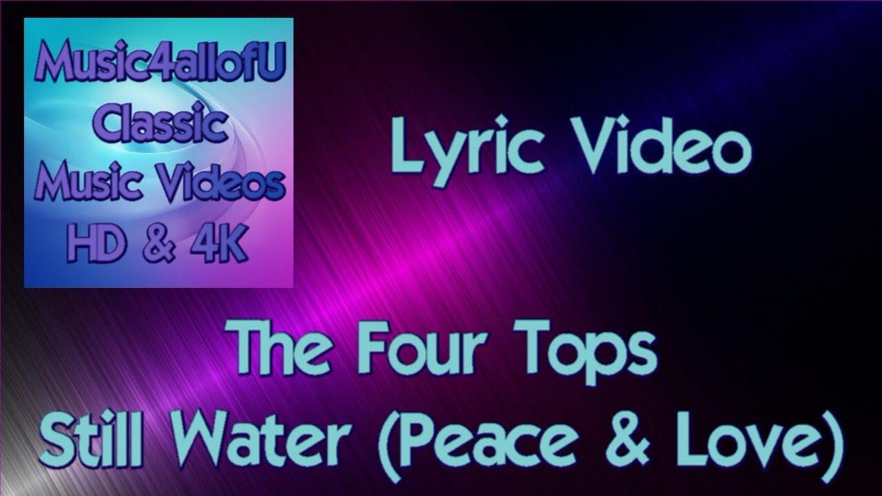 the-four-tops-still-water-runs-deep-peace-love-hd-lyric-video-1970-music4allofu-classic-music-videos