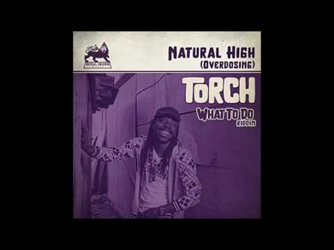 """Torch - Natural High """"Overdosing"""" (Riddim 2017 """"What To Do"""" By Royal Order Music)"""