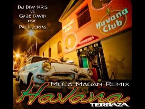 Diva Kris Vs. Gabe David (Feat Path Huertas) - Havana Terrace(MoLa Magan remix)