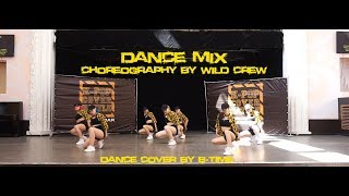 B-TIME   Wild Crew Dance Mix   dance cover