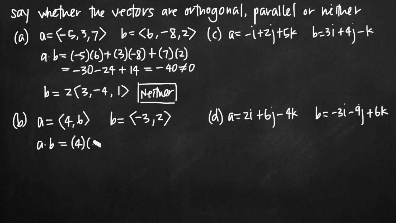 orthogonal parallel or neither vectors kristakingmath youtube