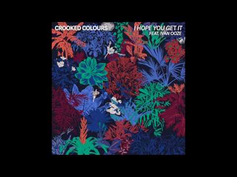 Crooked Colours - I Hope You Get It (feat. Ivan Ooze) [Official Audio]