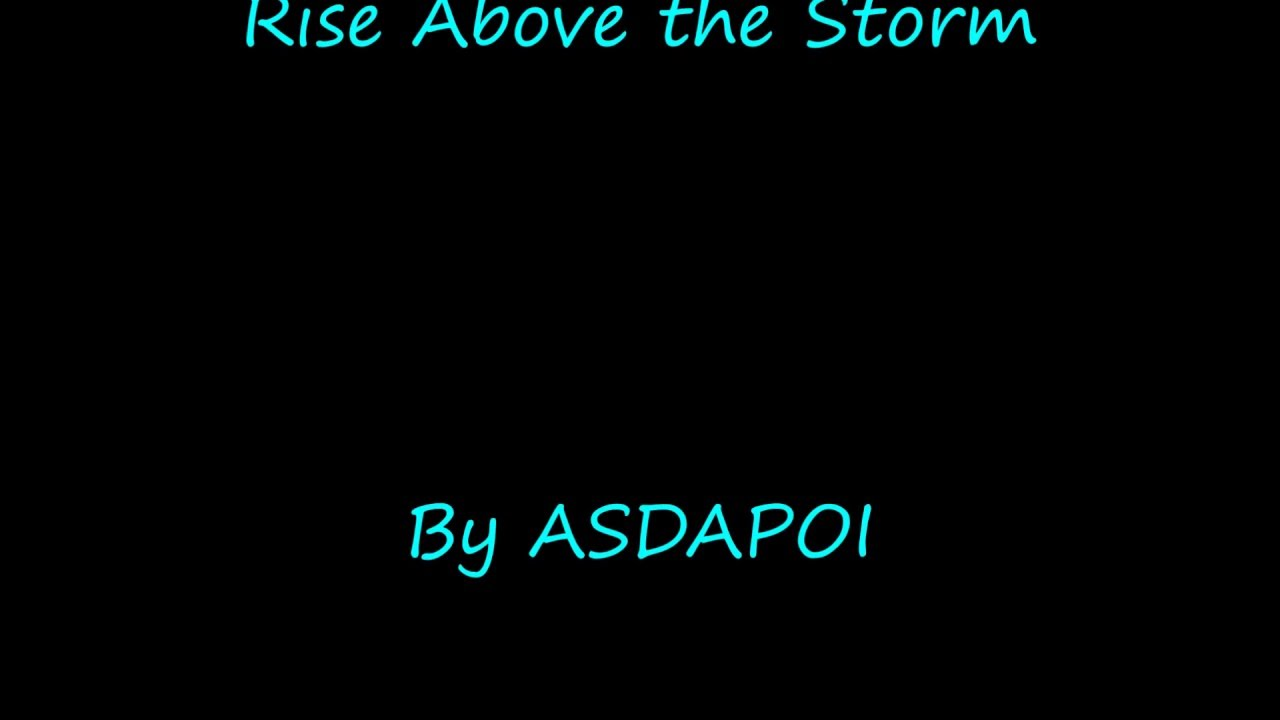 Rise Above the Storm {Lyrics}