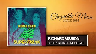 Richard Vission - SuperFreak ft. Wild Style (Original Mix)