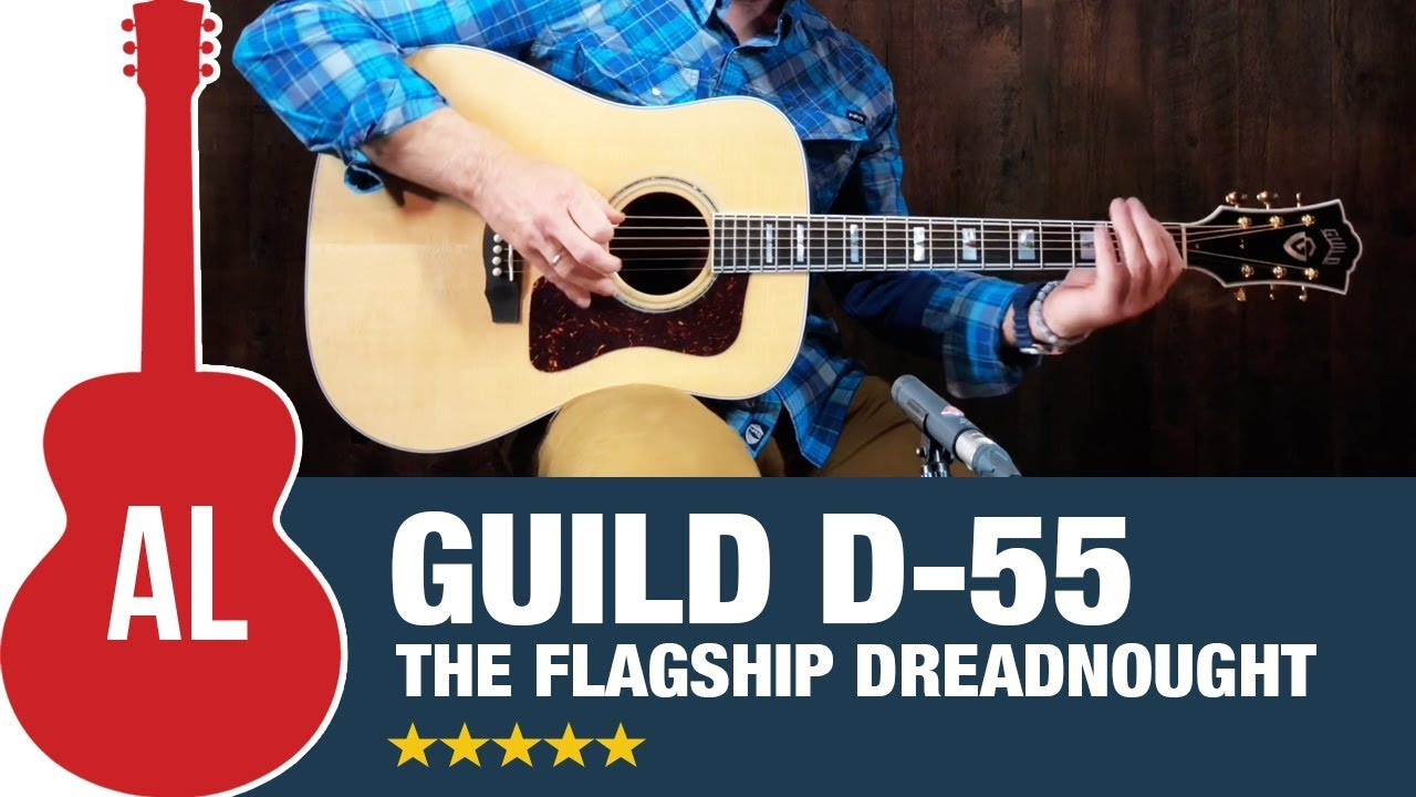 Guild D-55 - The Flagship Dreadnought with BIG Tone!