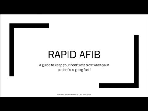 Rapid AFib - How to keep your heart rate slow when your patient's heart is going fast!