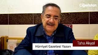 Hürriyet Gazetesi Yazarı Sn. Taha Akyol'un Değerlendirmesi