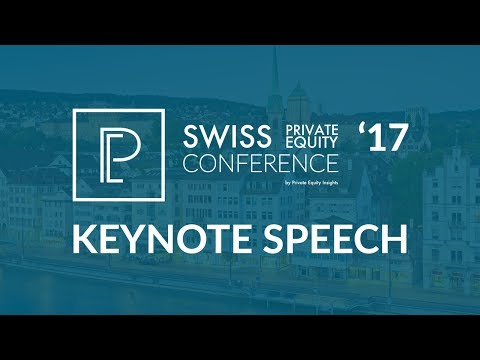 Private Equity Conference 2017 | Zurich | Keynote Speech