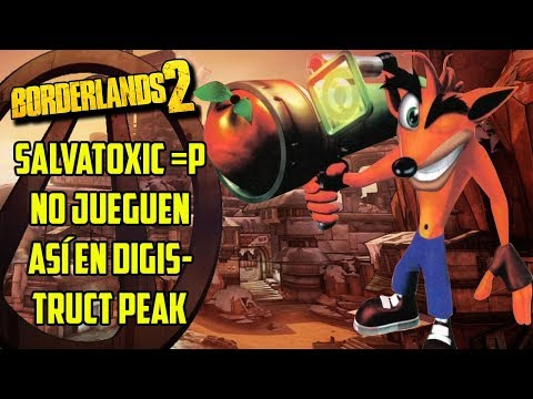 Borderlands 2 Salvatoxic =P NO JUEGUEN ASÍ EN DIGISTRUCT PEAK