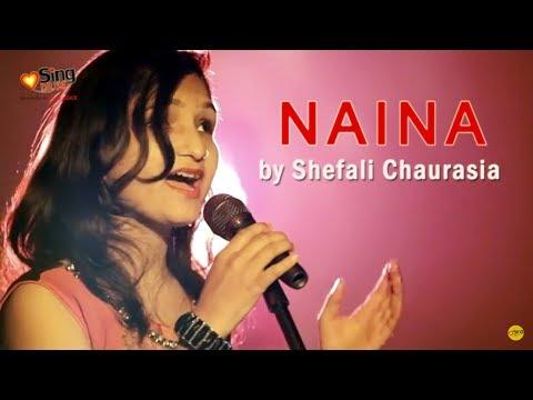 Naina | Dangal | Arijit Singh | Neha Kakkar (Shefali Chourasia) - SING DIL SE