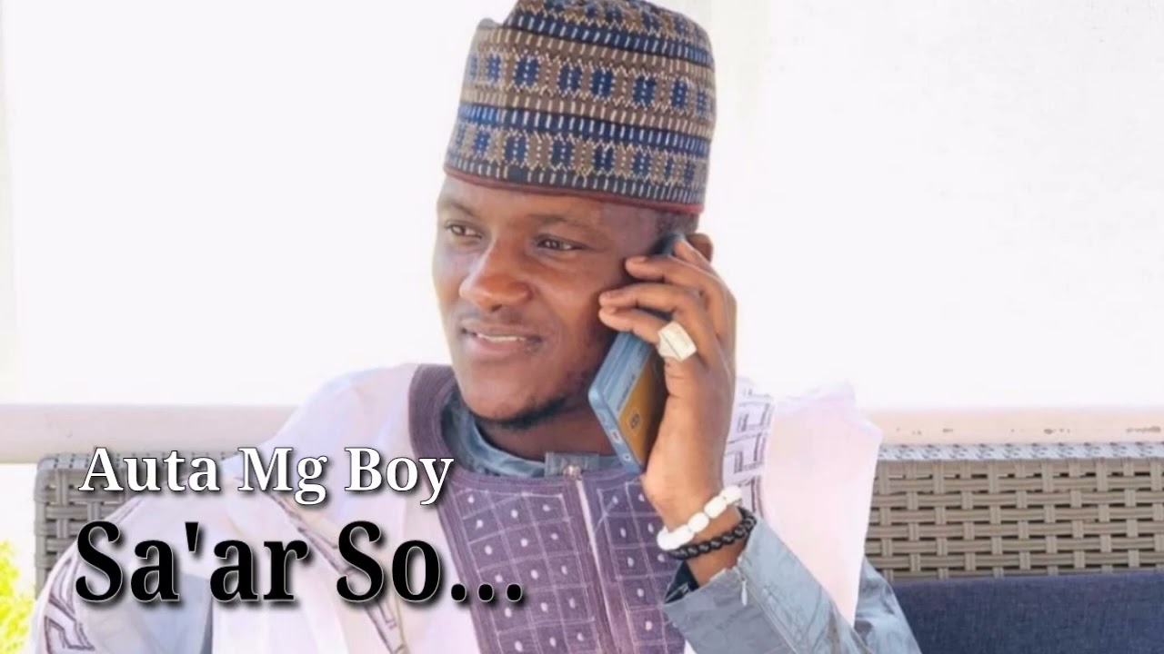 "Download Auta Mg Boy - Sa""ar So (Official Hausa Song Video 2021)"