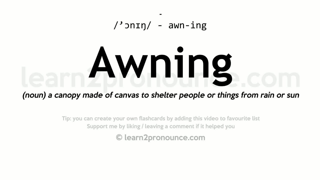 Awning pronunciation and definition - YouTube