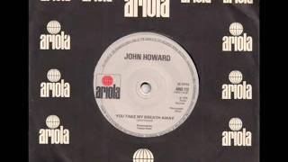 "John Howard --- ""You Take My Breath Away"" (1978 single B Side)"