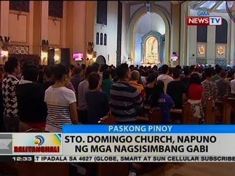 BT: Sto. Domingo Church, napuno ng mga nagsisimbang gabi