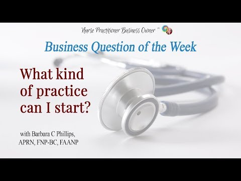 What Kind Of Business Can A Nurse Practitioner Start?