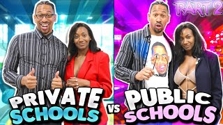 PUBLIC SCHOOL vs  PRIVATE SCHOOL (Part 2)