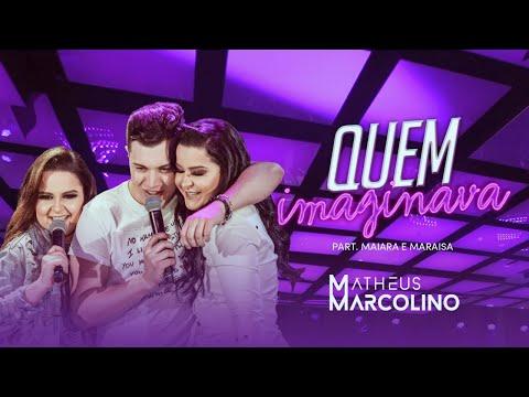 Matheus Marcolino - Quem Imaginava part Maiara e Maraisa   DVD Eu Sou de Lua