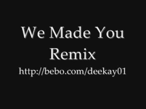 Eminem - We Made You - Remix