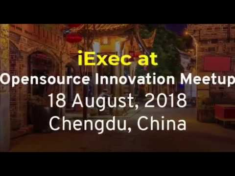 iExec at Open Source China Conference - 18 August 2017 - Chengdu, China