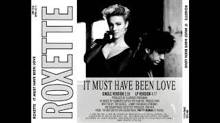 Gambar cover Roxette - It Must Have Been Love (Radio Edit)